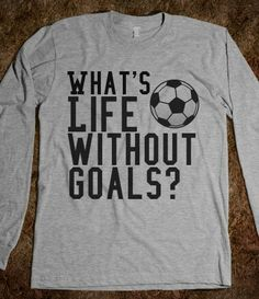 Goals Soccer Skreened T-shirts Organic Shirts Hoodies Kids Tees Baby One - Quote Shirts Fashion - Ideas of Quote Shirts Fashion - Goals Soccer Skreened T-shirts Organic Shirts Hoodies Kids Tees Baby One-Pieces and Tote Bags Soccer Mom Shirt, Soccer Gear, Soccer Tips, Soccer Shirts, Mom Shirts, Sports Shirts, Basketball, Soccer Stuff, Girls Soccer