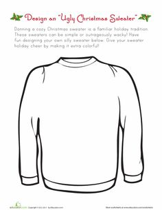 This ugly Christmas sweater worksheet gets your kid to celebrate the good, bad, and ugly of Christmas cheer. Design and draw your ideal ugly Christmas sweater. Christmas Writing, Christmas Art, Christmas Projects, Holiday Crafts, Christmas Maths, Christmas Outfits, Christmas Design, Holiday Ideas, Christmas Ideas