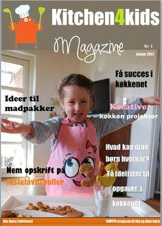 Kitchen4Kids Magazine  Gratis online magasin  Du finder det her:  http://issuu.com/kitchen4kids/docs/kitchen4kidsmagazine-nr1/1