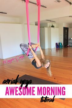 Aerial Yoga Awesome Morning Tutorial Margie Pargie Pinterest