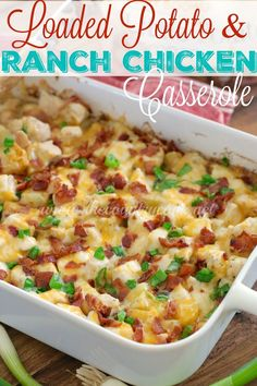 Loaded Potato and Ranch Chicken Casserole is a whole dinner in one! All topped with melty cheese and bacon. It is heaven on a plate!