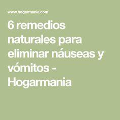 6 remedios naturales para eliminar náuseas y vómitos - Hogarmania