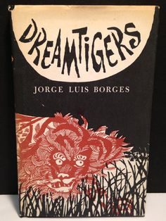 Dreamtigers by Jorge Luis Borges  Woodcuts by by LagunaVintage