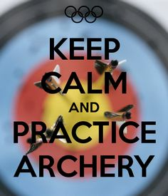 Great advice...but archery practice is only as good as your philosophy