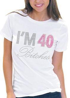 Amazon Im 40 Bitches Pink Gem Rhinestone Womens Birthday T Shirt By RhinestoneSash Clothing