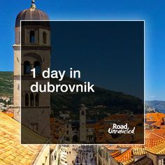 1 Day in Dubrovnik, Croatia: Travel tips for maximizing a short visit
