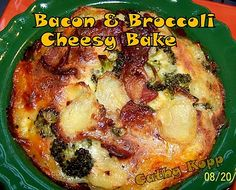 Bacon & Broccoli Cheesy Bake - Lovefoodies hanging out! Tease your taste buds!