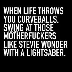 When life throws you curveballs.
