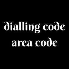 (#synonyms) (#nouns) (#dialling #code #britishenglish) (#americanenglish)