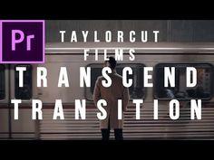 TaylorCutFilms Transcend Transition Tutorial || Premiere Pro CC 2017 - YouTube