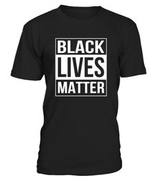 # BLACK LIVES MATTER POLITICAL PROTEST T-S .  Guaranteed safe and secure checkout via:PAYPAL | VISA | MASTERCARDClick BUY IT NOW to pick your size and order!
