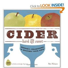 Cider, Hard and Sweet: History, Traditions, and Making Your Own (Second Edition) $17.72
