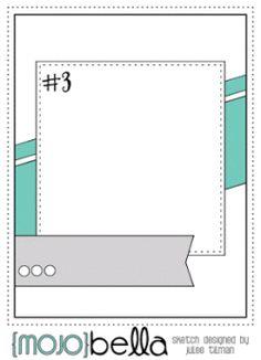 MojoBella sketch 3 Sketch designed by Julee Tilman #cardsketches #sketchchallenge