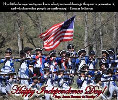 """""""How little do my countrymen know what precious blessings they are in possession of, and which no other people on earth enjoy!""""  – Thomas Jefferson  Happy Independence Day!"""