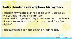 Random acts of kindness - Today I handed a new employee his paycheck.