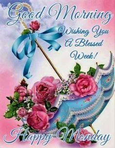 Good Morning Monday New Week Blessings Monday Morning Blessing, Good Morning Happy Monday, Monday Morning Quotes, Happy Monday Quotes, Good Morning Cards, Morning Morning, Good Morning Messages, Good Morning Good Night, Good Morning Wishes