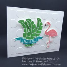 Papercrafts by Patti: Pop of Paradise Thank You, http://www.papercraftsbypatti.com/2016/08/pop-of-paradise-thank-you.html, Pop of Paradise, Thank You Card, Big Shot, Large Dots TIEF, Flamingo