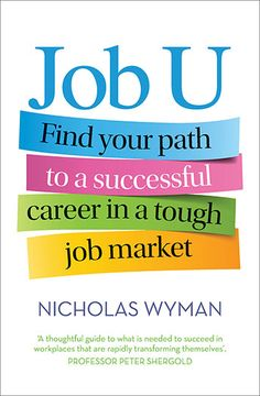 Buy Job U: Find your path to a successful career in a tough job market by Nicholas Wyman and Read this Book on Kobo's Free Apps. Discover Kobo's Vast Collection of Ebooks and Audiobooks Today - Over 4 Million Titles! What Is Need, Business Professional, Marketing Jobs, Business Management, Good Job, Book Publishing, Workplace, Audiobooks, Career