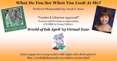 Inspiring Books & Products for Kids Book Review of Sarah E. Sauers New Picture Book for WOI Tour - What Do You See When You Look At Me? http://rothsinspiringbooksandproducts.wordpress.com/2013/04/26/book-review-of-sarah-e-sauers-new-picture-book-for-woi-tour/