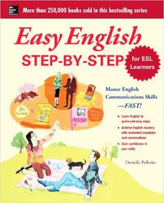 Free download or read online Easy English Step-by-Step for ESL Learners, Master English Communication Proficiency--FAST! by Danielle Pelletier. easy-english-step-by-step-for-esl