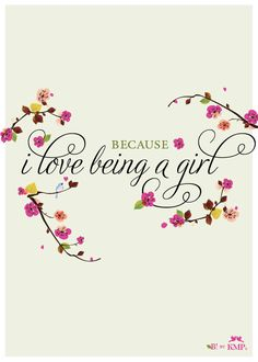 I love being a girl
