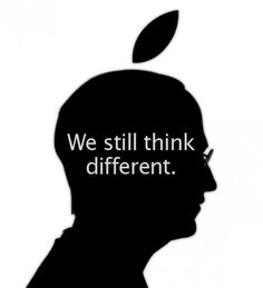 Think Differently.. Steve Jobs