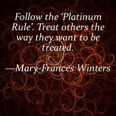 Do you follow the platinum rule?  #WWOTD 7/27/12
