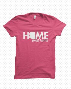 Home Sweet Home shirt Change the state to Mississippi! :)