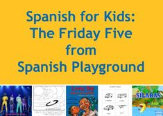 Spanish activities for kids that require little preparation, including a Spanish song and video, a Spanish story and Spanish games. The Friday Five from Spanish Playground. #Free Spanish printables #Online Spanish game #Spanish learning  http://spanishplayground.net/spanish-for-kids-friday-five/