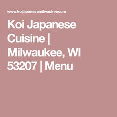 Koi Japanese Cuisine | Milwaukee, WI 53207 | Menu