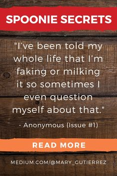 """Chronic Illness Anonymous Confessions (Issue Chronic illness quotes warrior: """"I've been told my whole life that I'm faking or milking it so sometimes I even question myself about that. Chronic Fatigue, Chronic Pain, Chronic Illness Humor, Anonymous Confessions, Interstitial Cystitis, Secret Quotes, Invisible Illness, Stress And Anxiety, Endometriosis"""