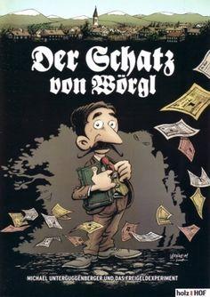 Der Schatz von Wörgl : Michael Unterguggenberger und das Freigeldexperiment by Peter Zimmermann | LibraryThing