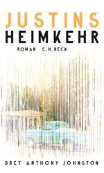 Justins+Heimkehr+ +Johnston,+Bret+Anthony+ +Verlag+C.H.BECK+Literatur+-+Sachbuch+-+Wissenschaft