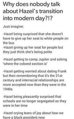 """Hazel's transition. THIS IS IMPORTANT. OMG YES<<I was reading this and after every point I was just like """"aw. Aw! AW! AWWW!"""""""