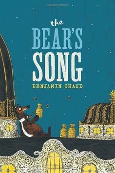85 best Illustrated Books images on Pinterest   Children s books     The Bear s Song by Benjamin Chaud http   www amazon com