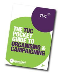 The guide contains: essential skills for organising; how to carry out effective research; building an organising team; putting together a campaign plan; campaigning with others beyond the workplace and evaluating your campaign activity.