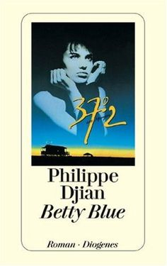 Betty Blue by Philippe Djian Betty Blue, Literature, Film, Reading, Books, Modern Classic, Music, Products, Girl Interrupted