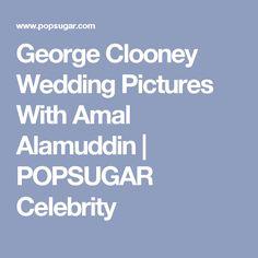 George Clooney Wedding Pictures With Amal Alamuddin | POPSUGAR Celebrity