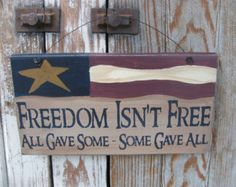 Primitive Americana Freedom Isn't Free American Flag Sign Americana Crafts, Patriotic Crafts, July Crafts, Patriotic Party, Country Crafts, American Flag Decor, American Flag Wood, Woodworking Workshop, Woodworking Projects