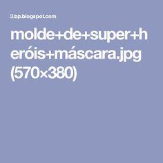 molde+de+super+heróis+máscara.jpg (570×380)