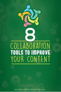 Are you part of a team that collaborates on content?  Here are eight collaboration tools to improve your productivity.