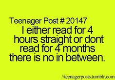 The truth about my reading habits lol. the truth about my reading habits lol funny teen posts, relatable posts, teenage quotes Teenager Quotes, Teen Quotes, Funny Quotes, Funny Memes, Hilarious, Book Quotes, Teen Posts, Teenager Posts, Just Dream