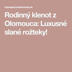 Rodinný klenot z Olomouca: Luxusné slané rožteky!