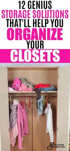 organize your closets | storage ideas for closets | closet organization | #closet #organization #storagetips #organizedhome via @unclutteredsimplicity