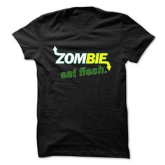 Zombies, Eat Flesh. T-Shirts, Hoodies (24.99$ ==►► Shopping Here!)