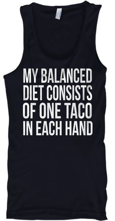My Balanced  Diet Consists  Of One Taco In Each Hand Navy T-Shirt Front