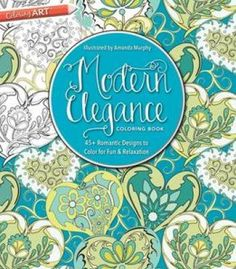 Modern Elegance Coloring Book: 45+ Weirdly Wonderful Designs To Color For Fun & Relaxation PDF