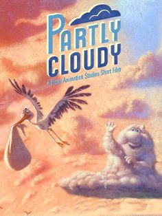 Favorite Pixar Short Partly Cloudy.  I Want a Partly Cloudy Kitten :)