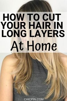 Here's how to cut your hair in long layers at home Diy Hair Trim, Trim Your Own Hair, How To Cut Your Own Hair, How To Layer Hair, Cut Own Hair, Cut Hair At Home, Cut Hair Diy, Face Shape Hairstyles, Diy Hairstyles
