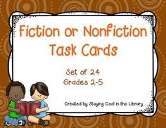This is a set of 24 task cards for students to identify the difference between fiction and nonfiction books. Each card has a a short summary of a book. Students read the card and decide if the book is a fiction book or a nonfiction book. They then write their answer on the recording sheet. An answer key and recording sheet are included. This would work great as a scoot game or as a center activity. These would be good for students in grades 2nd through 5th grade.